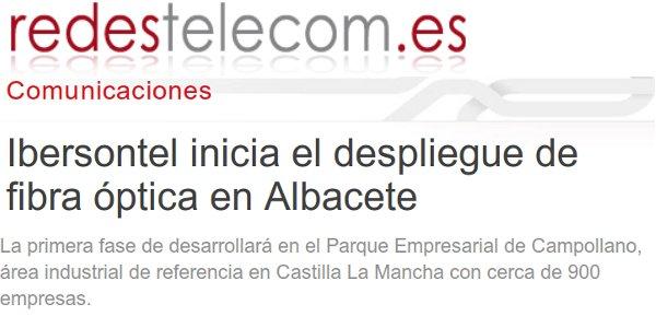 redestelecom.es – 10/01/2014 Ibersontel inicia el despliegue de fibra óptica en Albacete