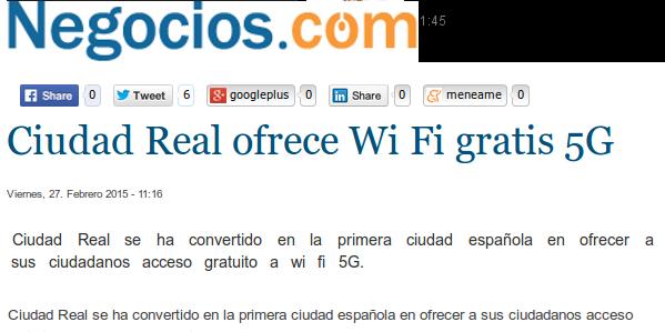 Negocios.com - 27/2/2015 - Ciudad Real ofrece Wi Fi gratis 5G